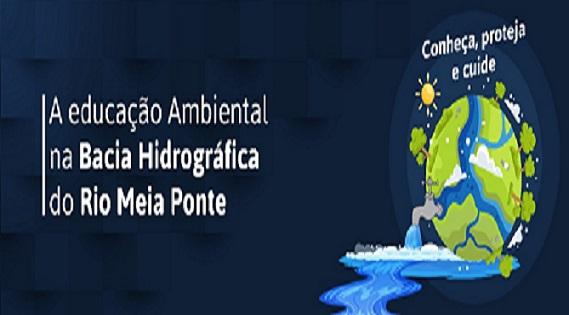 A EDUCAÇÃO AMBIENTAL NA BACIA HIDROGRÁFICA DO RIO MEIA PONTE