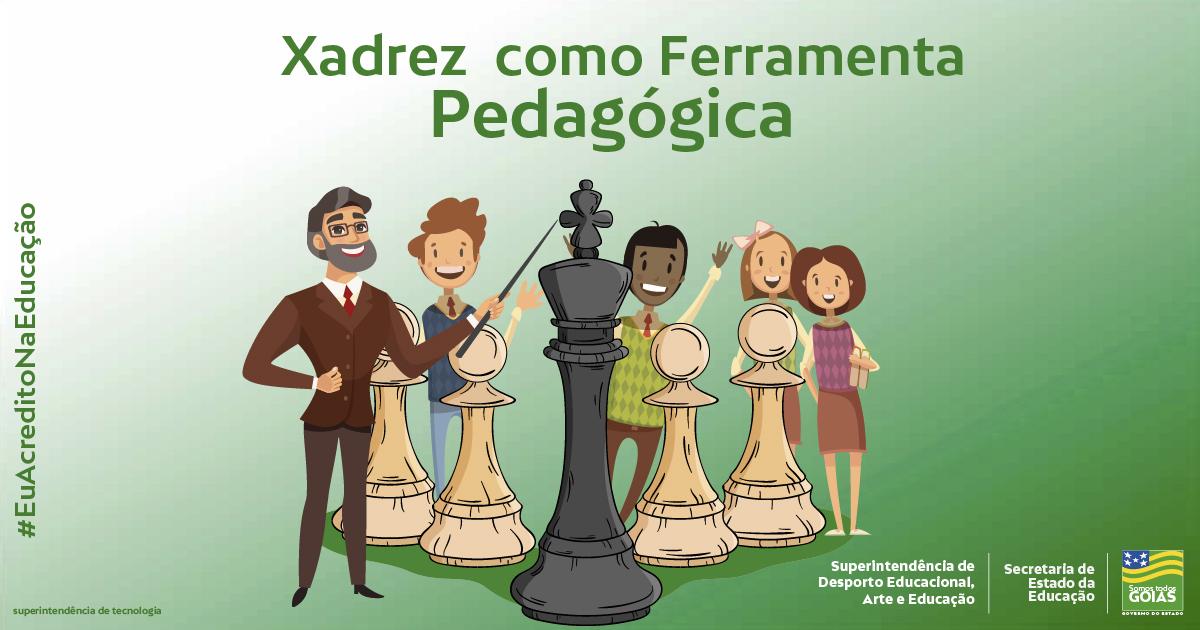 XADREZ COMO FERRAMENTA PEDAGÓGICA - ÁGUAS LINDAS DE GOIÁS
